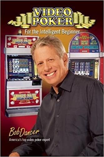 Video Poker for the Intelligent Beginner by Bob Dancer