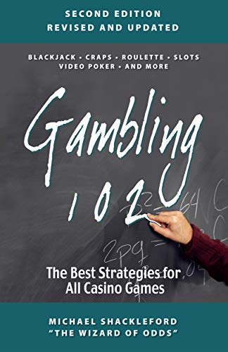 Gambling 102: Best Strategies for Casino Games by Mike Shackleford